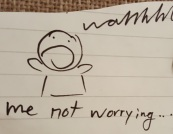 """Me Not Worrying"" doodle panicking"